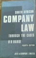 South African Company Law Through the Cases: a Collection of Leading South African and English Cases on Company Law, With Explanatory Notes and Comments