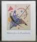 Watercolors By Kandinsky at the Guggenheim Museum (a Selection From the Solomon R. Guggenheim Museum and the Hilla Von Rebay Foundation)