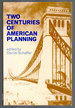 Two Centuries of American Planning