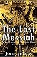 Lost Messiah, the: in Search of the Mystical Rabbi Sabbatai Sevi