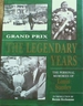 Grand Prix: the Legendary Years-the Personal Memories of Louis Stanley
