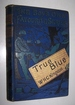 True Blue; Or, the Life and Adventures of a British Seaman of the Old School