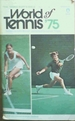 World of Tennis '75 a Bp & Commercial Union Yearbook