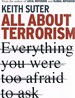 All About Terrorism: Everything You Were Too Afraid to Ask