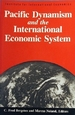 Pacific Dynamism and the International Economic System