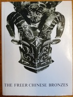 The Freer Chinese Bronzes Vol. I: Catalogue