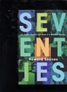 Seventies: the Sights, Sounds and Ideas of a Brilliant Decade