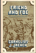 Friend and Foe: Aspects of French-Amerindian Cultural Contact in the Sixteenth and Seventeenth Centuries