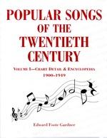Popular Songs of the Twentieth Century: Vol. 1: Chart Detail & Encyclopedia, 1900-1949