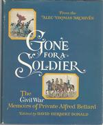 Gone for a Soldier: the Civil War Memoirs of Private Alfred Bellard