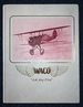 "Waco Airplanes ""Ask Any Pilot"": The Authentic History of Waco Airplanes and the Biographies of the Founders Clayton J. Brukner and Elwood J. ""Sam"" Junkin"