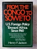 From the Congo to Soweto: U. S. Foreign Policy Toward Africa Since 1960