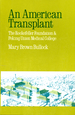 An American Transplant: the Rockefeller Foundation and Peking Union Medical College