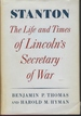 Stanton: the Life and Times of Lincoln's Secretary of War