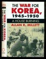 The War for Korea, 1945-1950: a House Burning (Modern War Studies)
