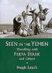 Seen in the Yemen: Travelling With Freya Stark and Others