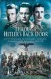 Through Hitler? S Back Door: Soe Operations in Hungary, Slovakia, Romania and Bulgaria 1939-1945