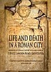 Life and Death in a Roman City: Excavation of a Roman Cemetery With a Mass Grave at 120-122 London Road, Gloucester (Oxford Archaeology Monographs)