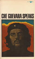 Che Guevara speaks; Selected speeches and writings.