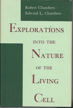 Explorations Into the Nature of the Living Cell
