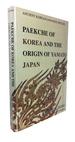 Paekche of Korea and the Origin of Yamato Japan