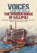 Voices From the Past: the Wooden Horse of Gallipoli: the Heroic Saga of Ss River Clyde, a Ww1 Icon, Told Through the Accounts of Those Who Were There