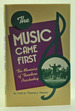 The Music Came First: the Memoirs of Theodore Paschedag as Told to Thomas J. Hatton