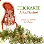 Chickeree: a Red Squirrel