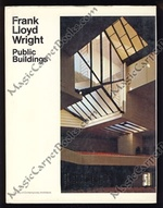 Frank Lloyd Wright: I Public Buildings