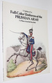 Full-Color Uniforms of the Prussian Army: 72 Plates From the Year 1830