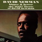 Bigger & Better/The Many Facets of David Newman