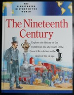 The Nineteenth Century (Illustrated History of the World)
