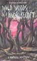 Wild Woods, Dark Secret