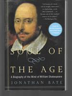Soul of the Age ( a Biography of the Mind of William Shakespeare )