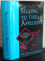Selling to the Affluent: the Professional's Guide to Closing the Sales That Count {Signed}