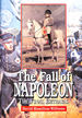 The Fall of Napoleon: the Final Betrayal