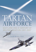 Tartan Airforce: the Royal Flying Corps and the Royal Air Force in Scotland-1907-2007