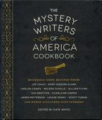 The Mystery Writers of America Cookbook: Wickedly Good Meals and Desserts to Die