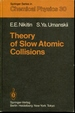 Theory of Slow Atomic Collisions (Springer Series in Chemical Physics)