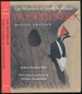 Life Histories of North American Woodpeckers: Deluxe Edition