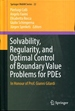Solvability, Regularity, and Optimal Control of Boundary Value Problems for Pdes: in Honour of Prof. Gianni Gilardi (Springer Indam Series)