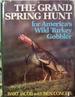 The Grand Spring Hunt: for America's Wild Turkey Gobbler
