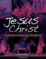 Jesus Christ: God's Revelation to the World (First Edition)