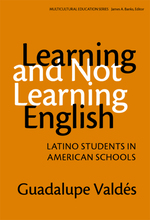 Learning and Not Learning English: Latino Students in American Schools