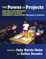 The Power of Projects: Meeting Contemporary Challenges in Early Childhood Classrooms-Strategies and Solutions