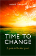 Time to Change: a Guide to Life After Greed