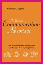 The Nurse's Communication Advantage: How Business Savvy Communication Can Advance Your Career