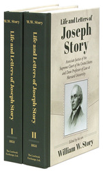Life and Letters of Joseph Story, Associate Justice of the Supreme..