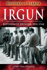 Irgun: Revisionist Zionism, 1931-1948