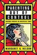 Parenting Out of Control: Anxious Parents in Uncertain Times (Signed)